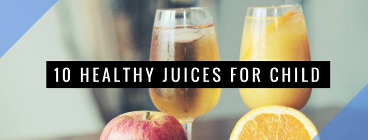 10 Healthy Juices For Child, 10 Healthy Juices For Child
