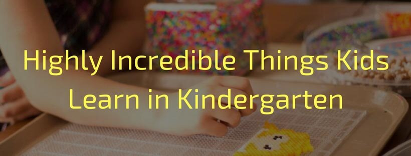 Highly -incredible-things-kids-learn-in-kindergarten