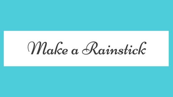 Make-a-Rainstick
