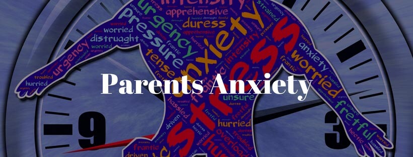 Parents Anxiety, Parents Anxiety