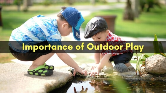 Importance of Outdoor Play, Importance of Outdoor Play