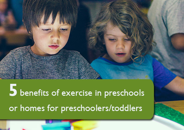5-benefits-of-exercise-in-preschools-or-homes-for-preschoolerstoddlers