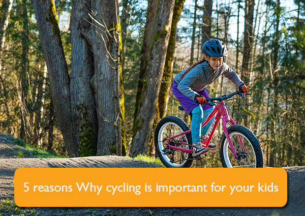 5-reasons-Why-cycling-is-important-for-your-kids