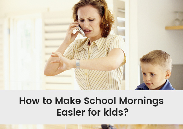 How to Make School Mornings Easier for Kids, How to Make School Mornings Easier for Kids