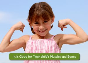 It Is Good for Your child_s Muscles and-Bones