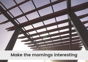 Make-the-mornings-interesting.