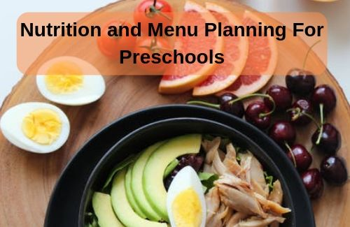 Nutrition and Menu Planning For Preschools, Nutrition And Menu Planning For Preschools