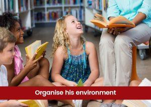 Organise-his-environment