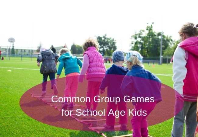 Common Group Games for School Age Kids, Common Group Games for School-Age Kids