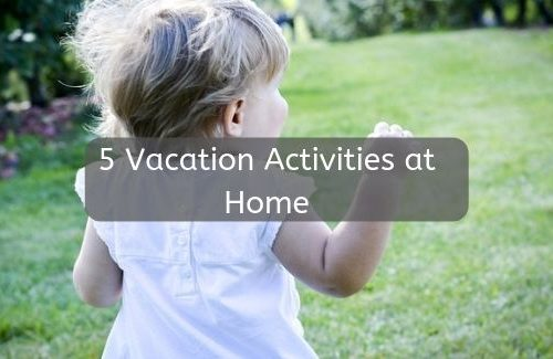 5-vacation-activities-at-home