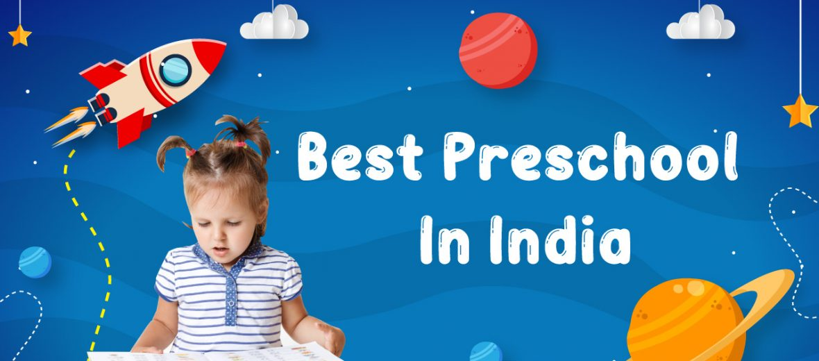 Best Preschool in India, Best Preschool in India
